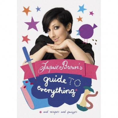 Jaquie Brown's Guide to Everything, by Jaquie Brown (Lifestyle)