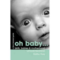 Oh Baby: Birth, Babies & Motherhood