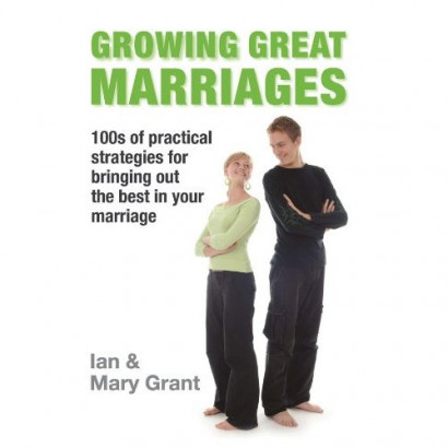 Growing Great Marriages, by Ian & Mary Grant (Health & Wellbeing)
