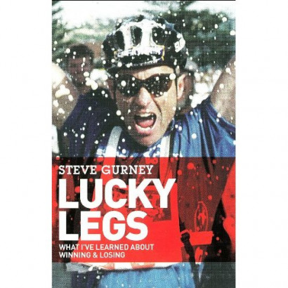 Lucky Legs: What I've Learned About Winning and Losing, by Steve Gurney (Biography & Memoir)