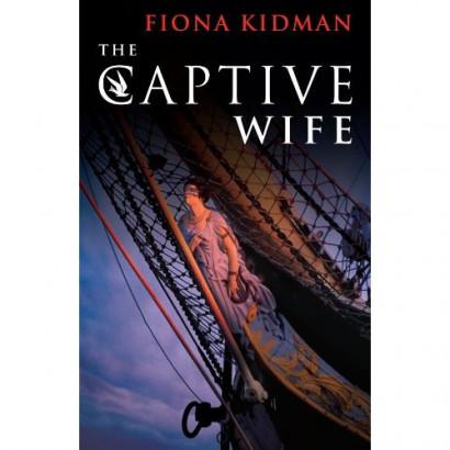 The Captive Wife, by Fiona Kidman (Fiction & Literature)