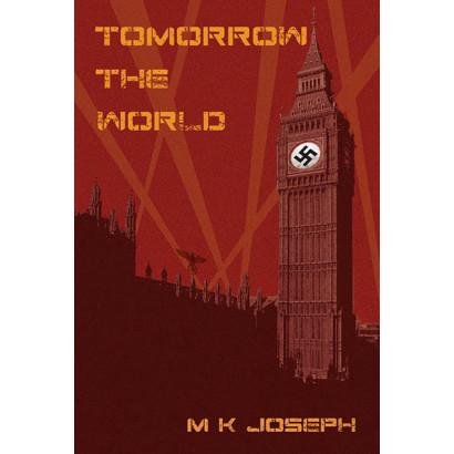 Tomorrow the World, by MK Joseph (Fiction)