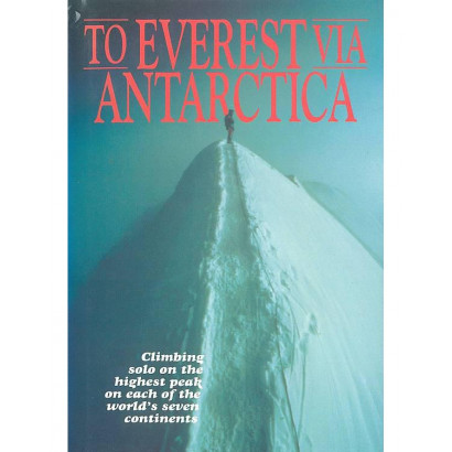 To Everest via Antarctica, by Robert Mads Anderson (Real-life adventure)