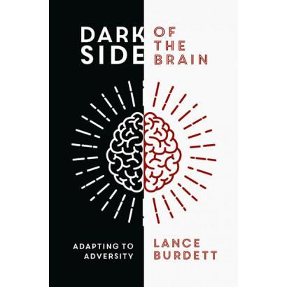 Dark Side of the Brain: Adapting to Adversity, by Lance Burdett (Health)