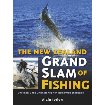 The New Zealand Grand Slam of Fishing, by Alain Jorion (Biography)