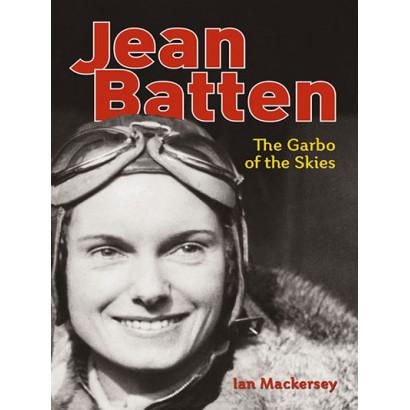 Jean Batten: The Garbo of the Skies, by Ian Mackersey (Biography)