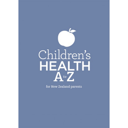 Children's Health A to Z for New Zealand Parents, by Dr Leila Masson (Health)