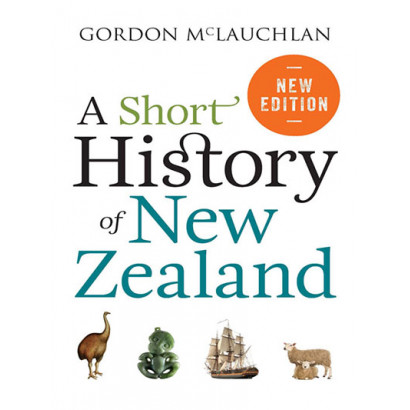 A Short History of New Zealand, by Gordon McLauchlan (History)