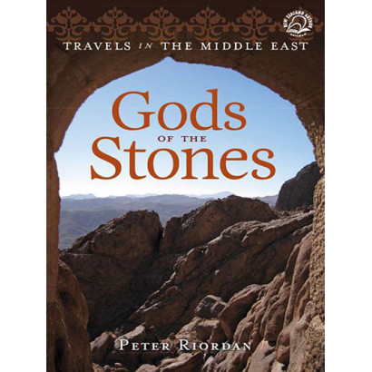 Gods of the Stones: Travels in the Middle East, by Peter Riordan (Lifestyle)