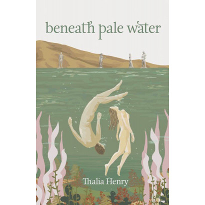 Beneath Pale Water, by Thalia Henry (Fiction)