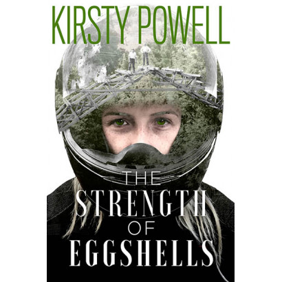 The Strength of Eggshells, by Kirsty Powell (Fiction)