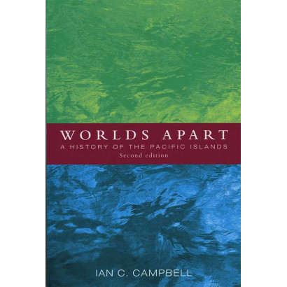 Worlds Apart: A history of the Pacific Islands Second Edition