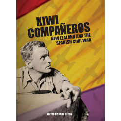 Kiwi Compañeros: New Zealand and the Spanish Civil War