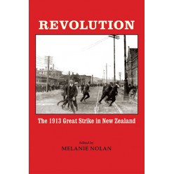 Revolution: The 1913 Great Strike in New Zealand