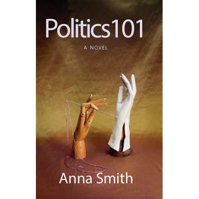 Politics 101, by Anna Smith (Fiction)