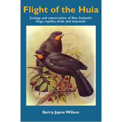 Flight of the Huia, by Kerry-Jayne Wilson (Science & Natural History)