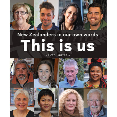 This is Us: New Zealanders in Our Own Words, by Pete Carter (Biography)