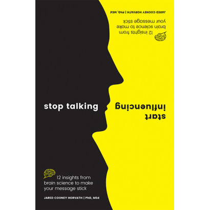 Stop Talking, Start Influencing, by Jared Cooney Horvath (Business)