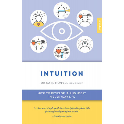 Intuition: How to Develop it and Use it in Everyday Life, by Cate Howell (Health)