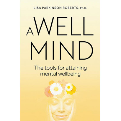 A Well Mind, by Lisa Parkinson Roberts, PhD (Health)