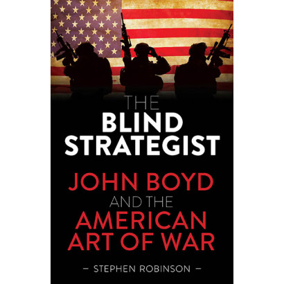 The Blind Strategist, by Stephen Robinson (History)