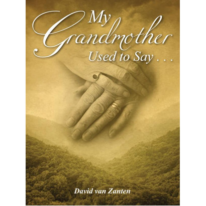 My Grandmother Used to Say, by David van Zanten (Health & Wellbeing)