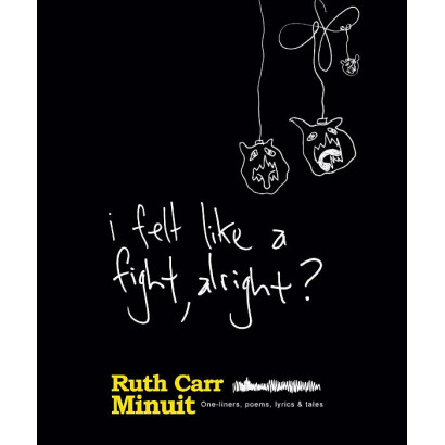 I Felt Like A Fight, Alright?, by Ruth Carr (Fiction & Literature)