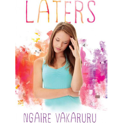 Laters, by Ngaire Vakaruru (Novels (contemporary))