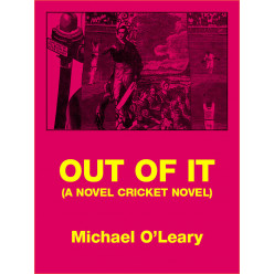 Out of It - A novel Cricket novel