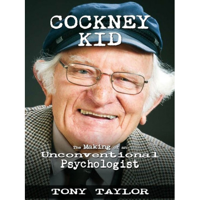 Cockney Kid: the making of an unconventional psychologist, by Tony Taylor (Biography)