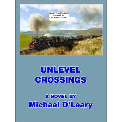 Unlevel Crossings, by Michael O'Leary (Fiction)