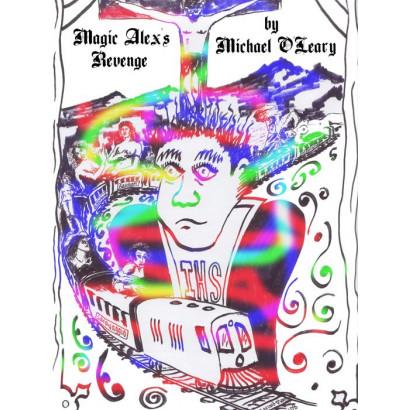 Magic Alex's Revenge, by Michael O'Leary (Fiction)