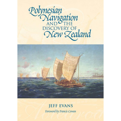 Polynesian Navigation and the Discovery of New Zealand, by Jeff Evans (Māori / Pacific (historical))