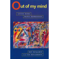 Out of My Mind: Living with Manic-depression