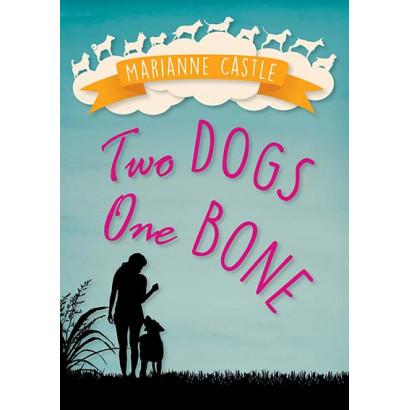 Two Dogs One Bone, by Marianne Castle (Fiction)