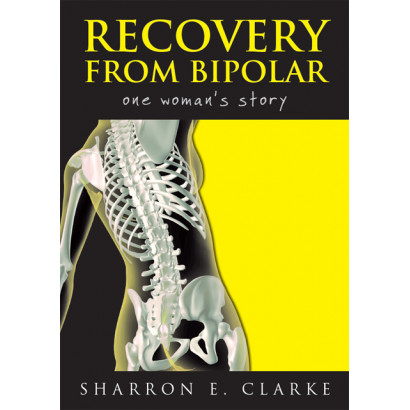 Recovery from Bipolar: One Woman's Story, by Sharron E Clarke (Biography & Memoir)