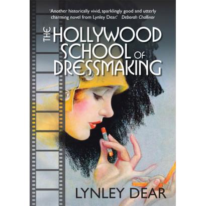The Hollywood School of Dressmaking, by Lynley Dear (Fiction)
