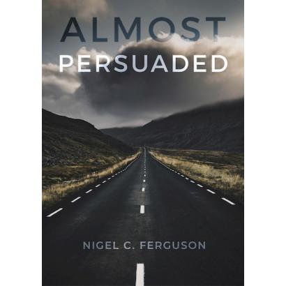 Almost Persuaded, by Nigel Ferguson (Fiction)