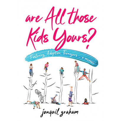 Are All Those Kids Yours?, by Jonquil Graham (Biography)