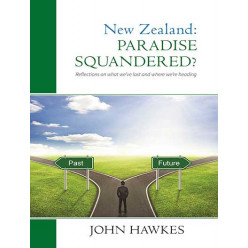 New Zealand: Paradise Squandered?