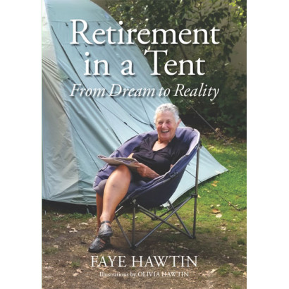 Retirement in a Tent: From Dream to Reality, by Faye Hawtin (Biography)
