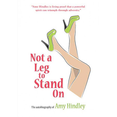 Not A Leg To Stand On, by Amy Hindley (Biography)