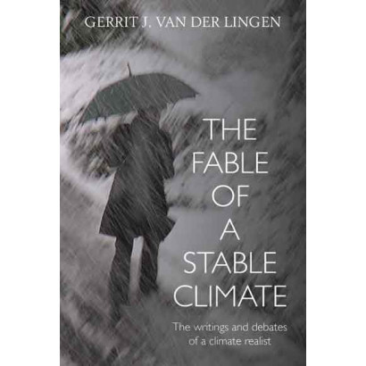 The Fable of a Stable Climate, by Gerrit van der Lingen (Science & Natural History)