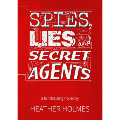 Spies, Lies and Secret Agents, by Heather Holmes (Fiction)