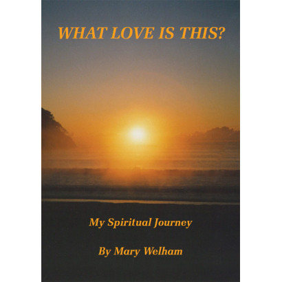 What Love is This?, by Mary Welham (Biography & Memoir)