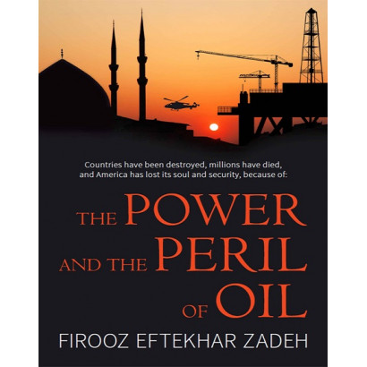 The Power and the Peril of Oil, by Firooz Eftekhar Zadeh (Social Policy)