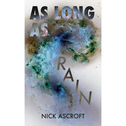 As Long as Rain, by Nick Ascroft (Fiction)