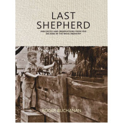 Last Shepherd: Five Decades in the Wool Industry