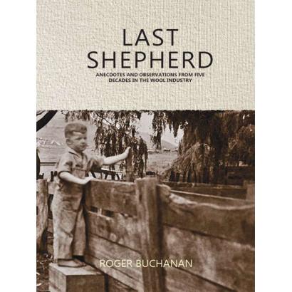 Last Shepherd: Five Decades in the Wool Industry, by Roger Buchanan (Biography & Memoir)