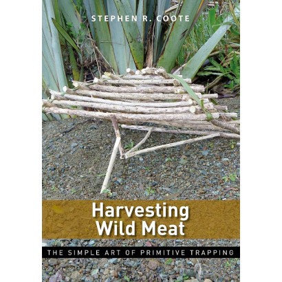 Harvesting Wild Meat: the Simple Art of Primitive Trapping, by Stephen R. Coote (Lifestyle)
